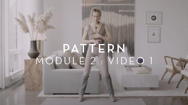 Pattern : Module 2 : Video 1
