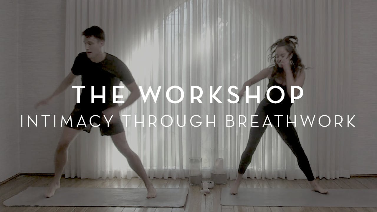 The Workshop: The Class x Intimacy through Breath