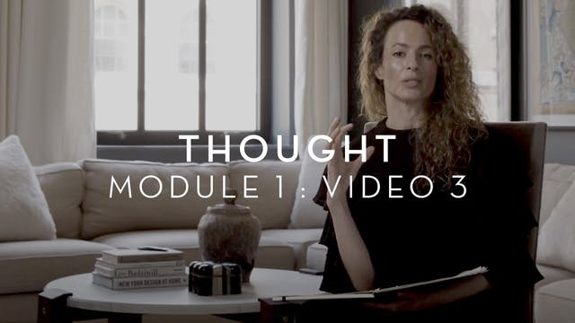 Thought : Module 1 : Video 3