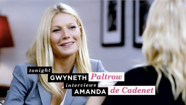 The Conversation with Amanda de Cadenet -  Gwyenth Paltrow Interviews Amanda