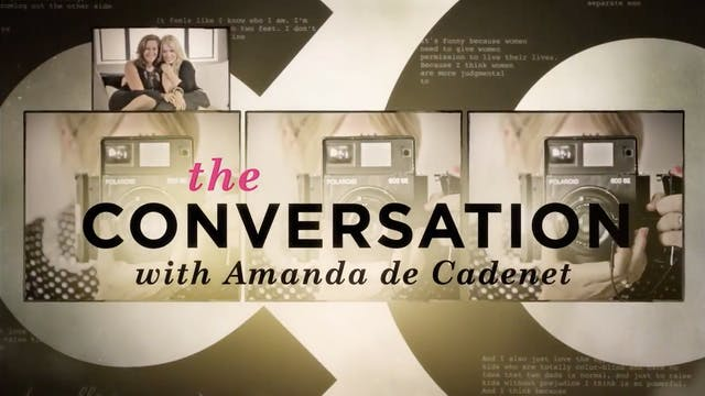 The Conversation with Amanda de Cadenet - UK Show