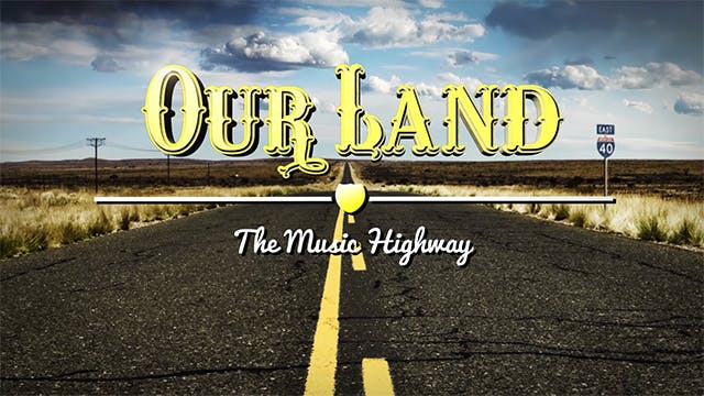 Our Land The Music Highway