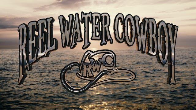 Reel Water Cowboy