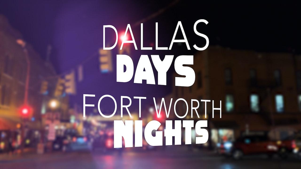 Dallas Days Fort Worth Nights