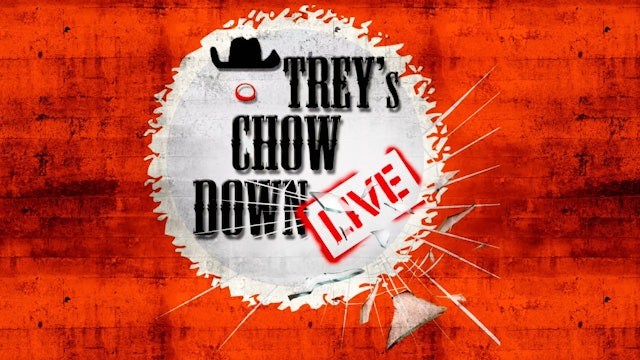 Trey's Chow Down Live
