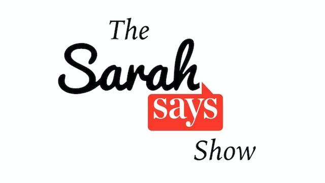 The Sarah Says Show