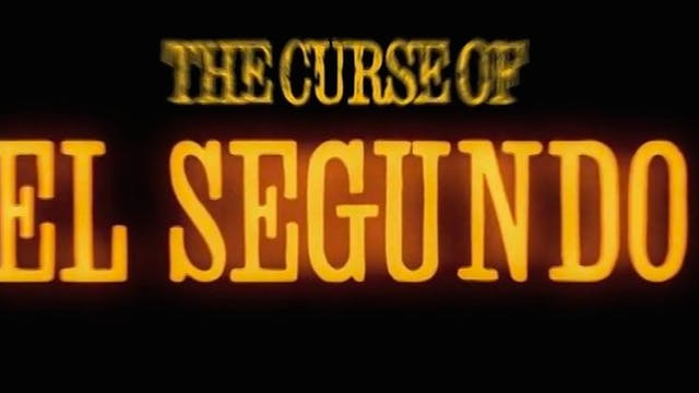 The Curse of El Segundo