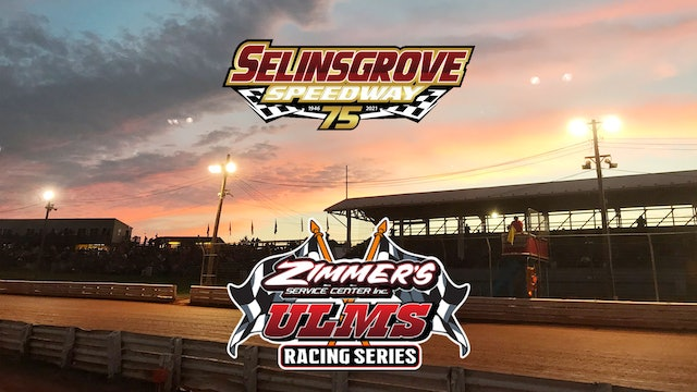 VOD | ULMS Super Late Models @ Selinsgrove Speedway April 10,2021