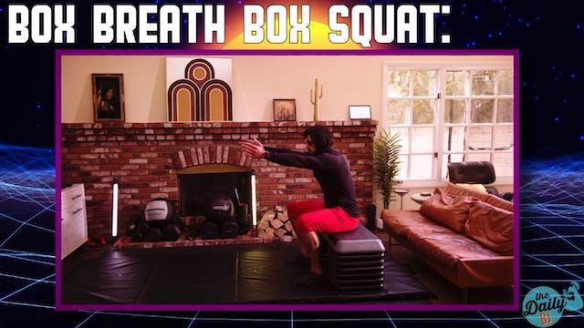 Box Breath Box Squat Drill