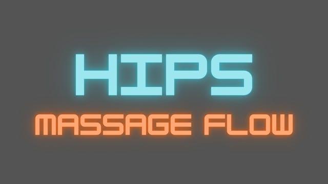 Hips Massage Flow