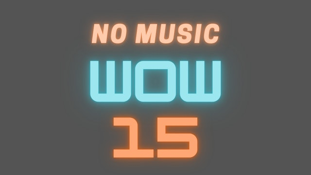 WOW 15 Follow-Along Video (NO MUSIC)