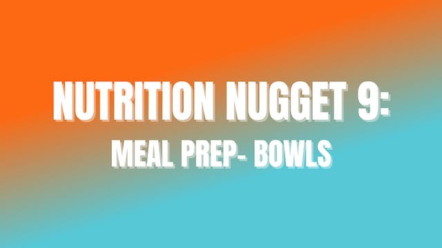 NUTRITION NUGGET 9: Meal Prep- Bowls