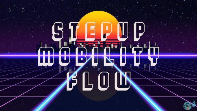 STEPUP MOBILITY FLOW!