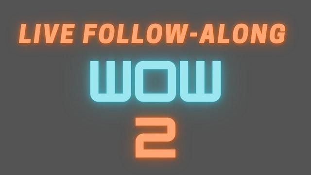 2021 WOW 2 Live Follow-Along