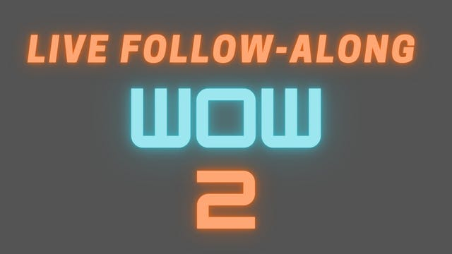 2021 WOW 2 Live Follow-Along