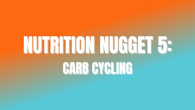 NUTRITION NUGGET 5: Carb Cycling