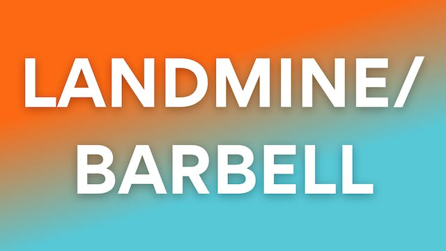 Landmine/Barbell Workouts