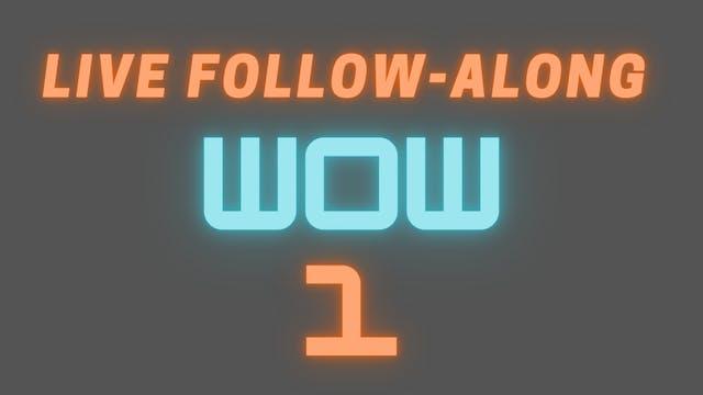 2021 WOW 1 Live Follow-Along