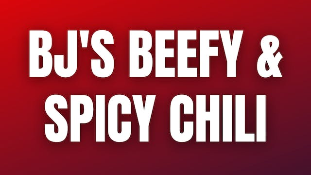 BJ's Beefy & Spicy Chili