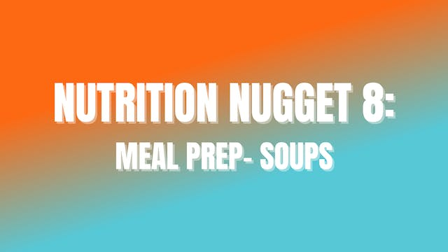 NUTRITION NUGGET 8: Meal Prep- Soups