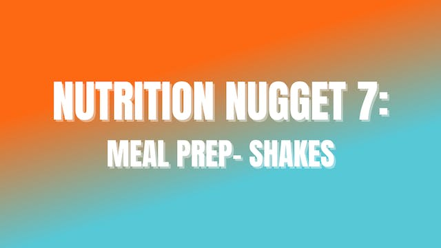NUTRITION NUGGET 7: Meal Prep- Shakes