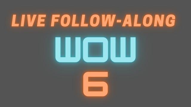 2021 WOW 6 LIVE Follow-Along Workout