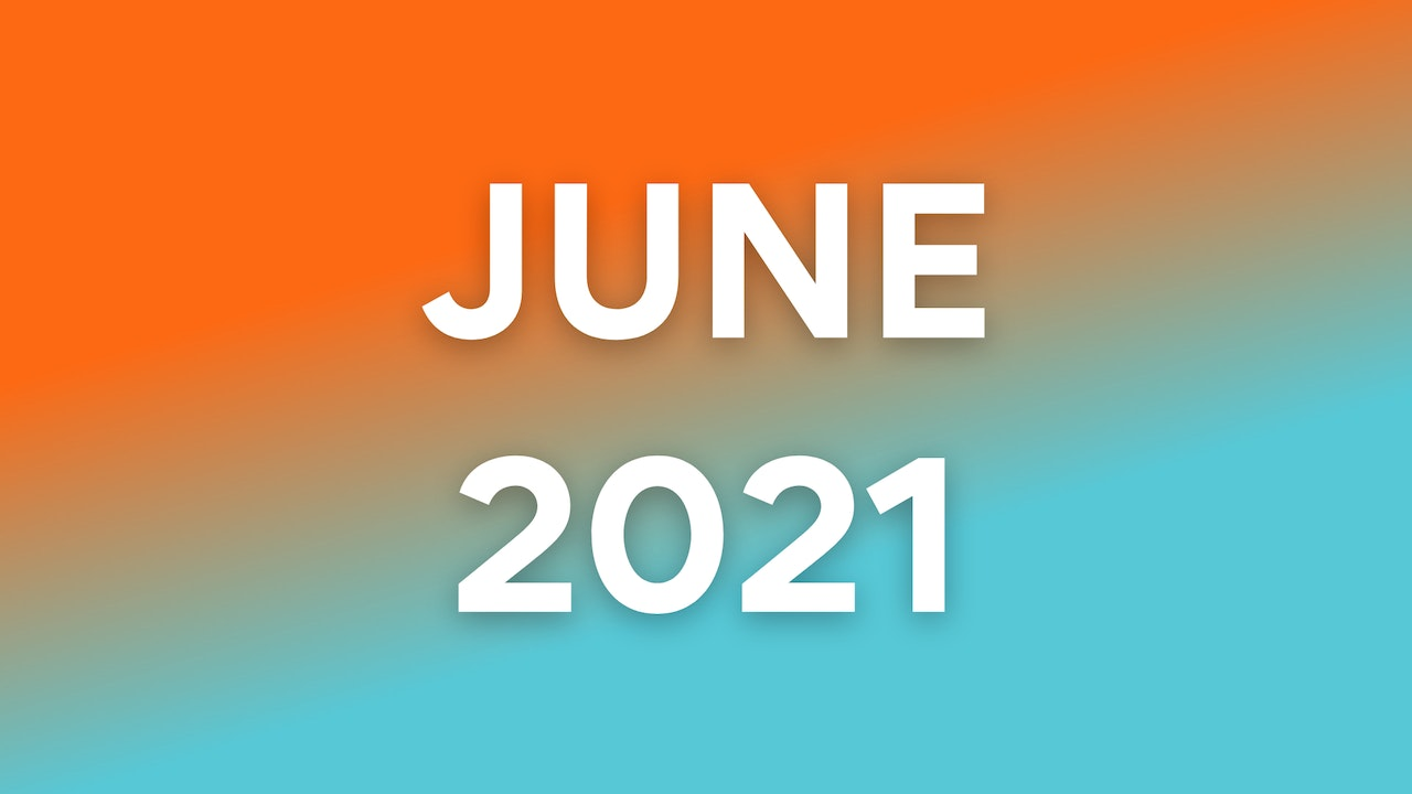 June 2021 WOWs