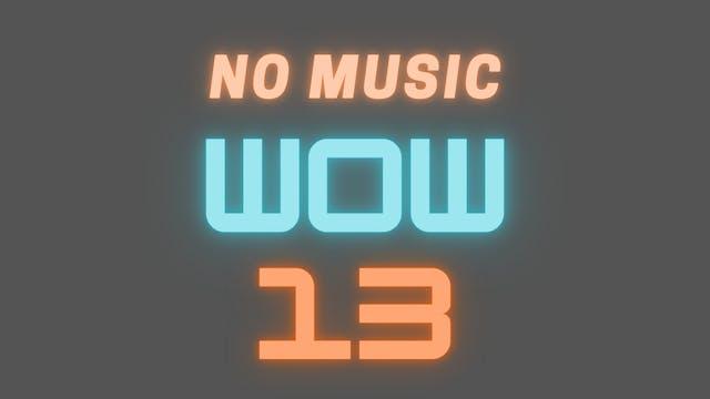 WOW 13 Follow-Along Video (NO MUSIC)