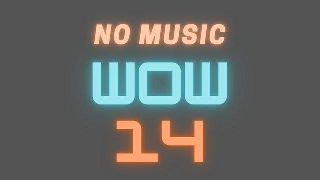WOW 14 Follow-Along Video (NO MUSIC)