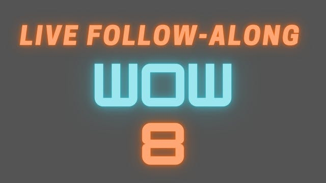 2021 WOW 8 LIVE Follow-Along Workout