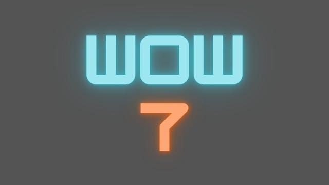 2021 WOW 7 Tutorial