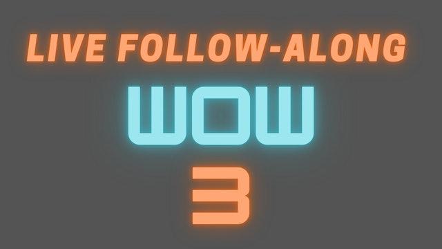 2021 WOW 3 Live Follow-Along