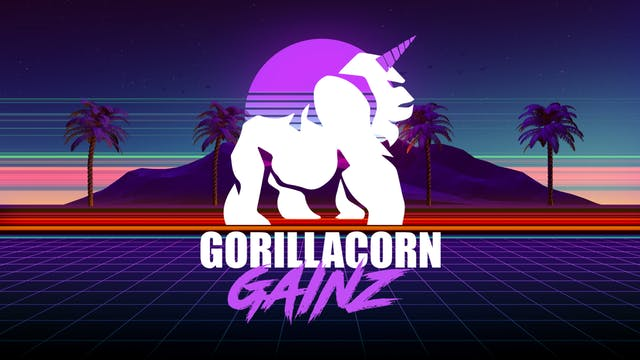 GORILLACORN GAINZ JULY 2020 PUMP WORKOUT