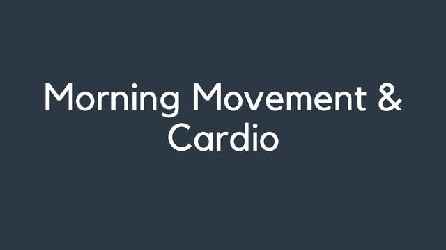 Morning Movement & Cardio