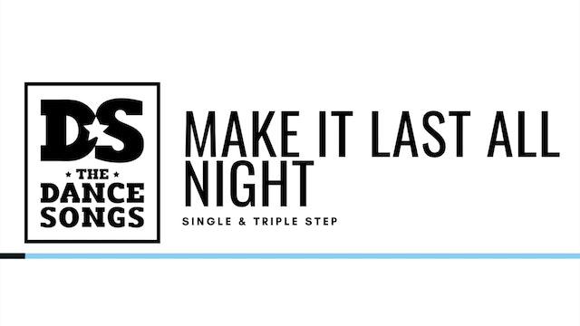 MAKE IT LAST ALL NIGHT