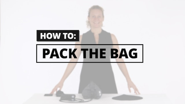 How to: Pack the Bag