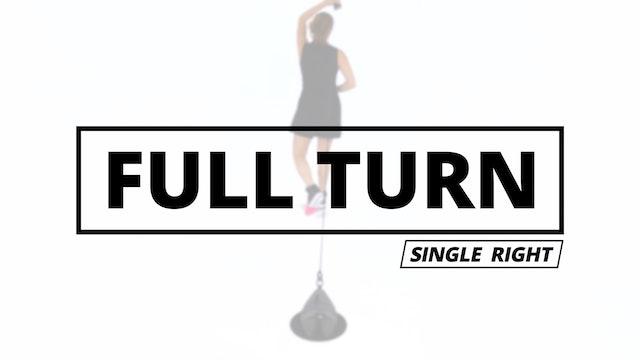 FULL TURN - Single Right