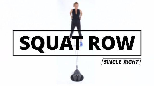 SQUAT ROW - Single Right