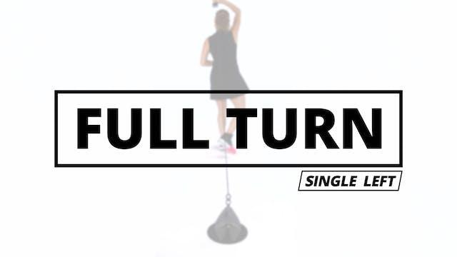 FULL TURN - Single Left