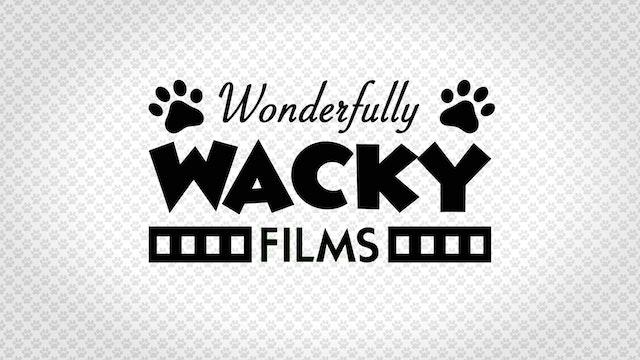 Wonderfully Wacky Films