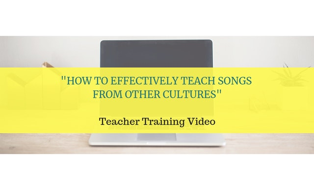 How To Effectively Teach Songs From Other Cultures