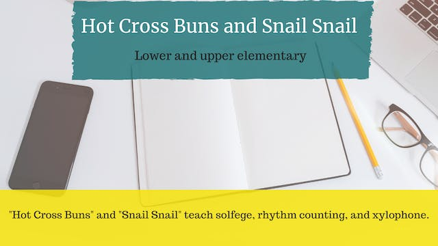 Hot Cross Buns and Snail Snail