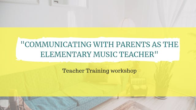 Communicating with parents as the elementary music teacher