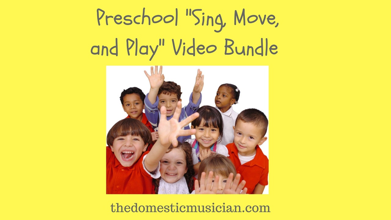 "Preschool ""Sing, Move, and Play"" Video Bundle"