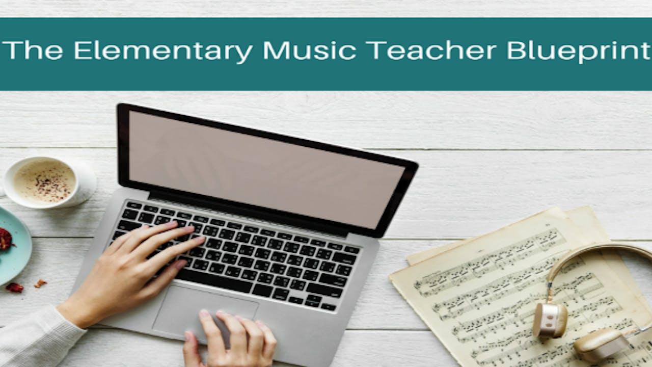 The Elementary Music Teacher Blueprint