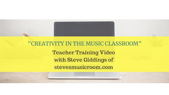 Creativity in the Music Classroom with Steve Giddings