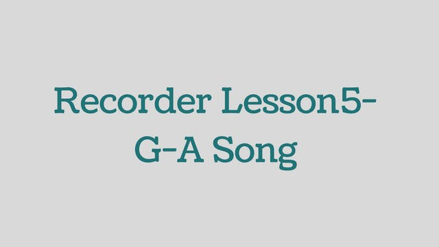 Recorder-Lesson-5-GA-Song