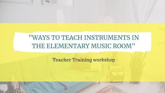 Ways to teach instruments in the elem...