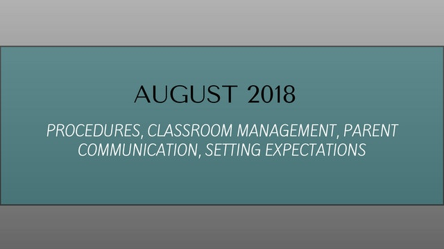 AUGUST: Classroom Management, Procedures, Setting Expectations, Communication