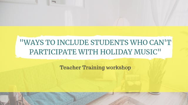 Ways to include students who can't participate with holiday music